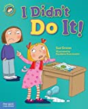 I Didn't Do It! (Our Emotions and Behavior) by Sue Graves (6-Aug-2013) Hardcover