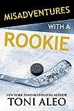 Misadventures with a Rookie (Misadventures Book 10)