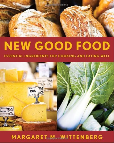 New Good Food, rev: Essential Ingredients for Cooking and Eating Well pdf