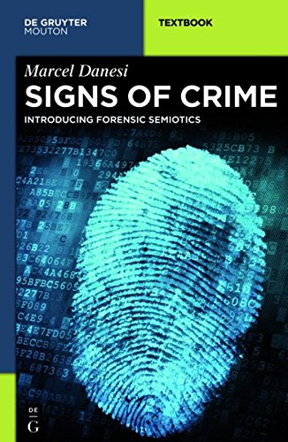 Signs of Crime: Introducing Forensic Semiotics (Mouton Textbook)