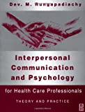 Interpersonal Communication and Psychology, 1e: Theory and Practice