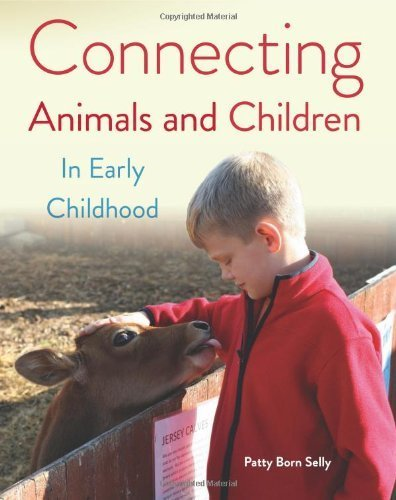 Connecting Animals and Children in Early Childhood by Selly, Patty Born (2014) Paperback