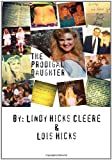The Prodigal Daughter, Lindy Hicks Cleere and Lois Hicks, 1462874630
