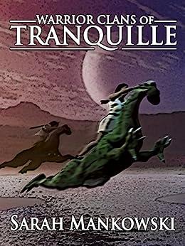 Warrior Clans of Tranquille (Phantomworls: Collisions Book 1) by [Mankowski, Sarah]