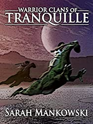 Warrior Clans of Tranquille (Phantomworls: Collisions Book 1)