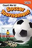 Count Me In!  Soccer Tournament (library bound) (TIME FOR KIDS Nonfiction Readers)