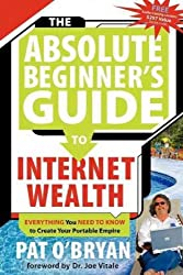 (The Absolute Beginner's Guide to Internet Wealth: Everything You Need to Know to Create Your Portable Empire) By O'Bryan, Pat (Author) Paperback on (04 , 2007)