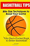 Basketball Tips: Bite-Size Techniques to Boost Your Game, Ed Tennyson, 146354149X