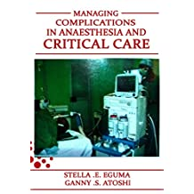 MANAGING COMPLICATIONS IN ANAESTHESIA AND CRITICAL CARE (MOCIA)