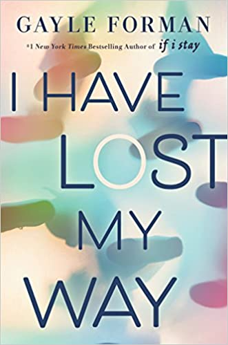 Amazon.com: I Have Lost My Way (9780425290774): Gayle Forman: Books