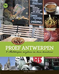 Proef Antwerpen / druk 1: 8 Antwerpse wijken en hun keukens