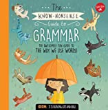 img - for The Know-Nonsense Guide to Grammar: An Awesomely Fun Guide to the Way We Use Words! (Know Nonsense Series) book / textbook / text book