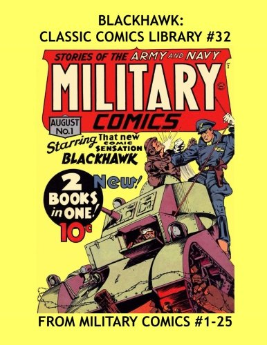 Blackhawk: Classic Comics Library #32: All Blackhawk - From Military Comics #1-25 -- Over 350 Pages - All Stories - No - Classic Art Comic