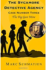 The Sycamore Detective Agency - Case Number Three: The Big Gun Mine (Volume 3) Paperback