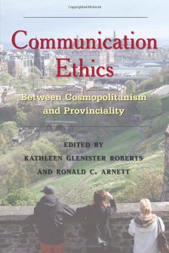 Communication Ethics: Between Cosmopolitanism and Provinciality (Critical Intercultural Communication Studies) by Brand: Peter Lang International Academic Publishers