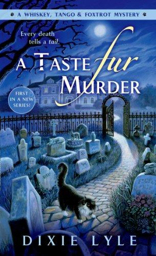 A Taste Fur Murder: A Whiskey Tango Foxtrot Mystery
