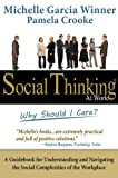 Social Thinking at Work, Michelle Garcia Winner and Pamela Crooke, 0884272036