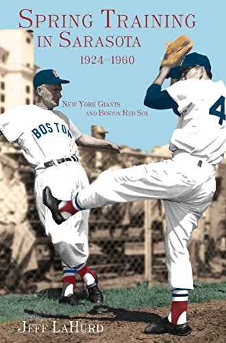 Spring Training in Sarasota, 1924-1960: New York Giants and Boston Red Sox