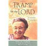 Tramp for the Lord: The Unforgettable True Story of Faith and Survival