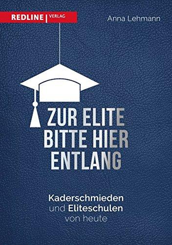 Zur Elite bitte hier entlang: Kaderschmieden und Eliteschulen von heute