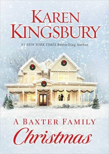 a baxter family christmas karen kingsbury 9781451687569 amazoncom books - Amazon Christmas