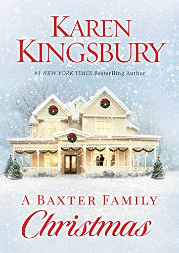 A Baxter Family Christmas by [Kingsbury, Karen]