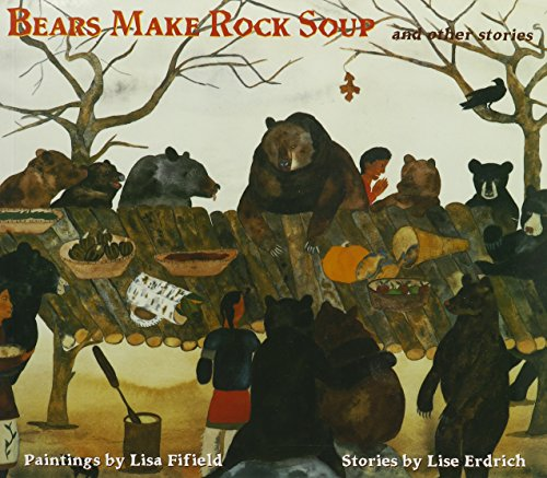 Bears Make Rock Soup and Other Stories