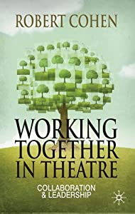 Working Together in Theatre: Collaboration and Leadership