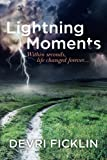 Lightning Moments: Within seconds, life changed forever... (Volume 1)