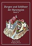 Burgen und Schlösser der Harzregion: Band 4