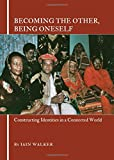 Becoming the Other, Being Oneself: Constructing Identities in a Connected World