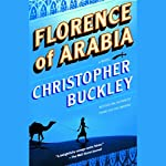 Florence of Arabia | Christopher Buckley