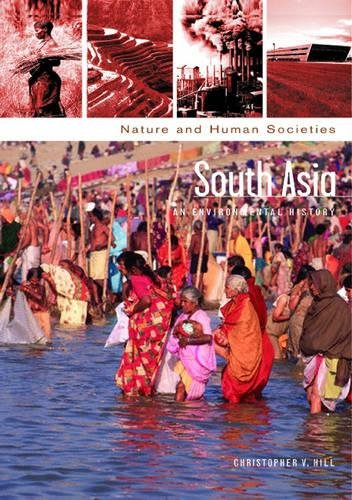 South Asia: An Environmental History (Nature and Human Societies)