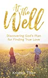 #8: At The Well: Discovering God's Plan for Finding True Love