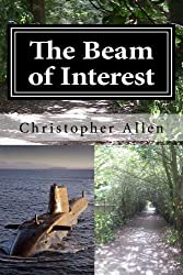 The Beam of Interest (A philosophical fact based espionage thriller concerning Scottish Independence and Nuclear Disarmament)