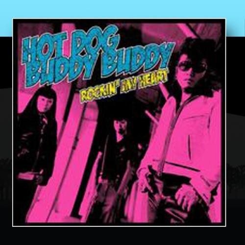 Rockin' My Heart -  Hot Dog Buddy Buddy, Audio CD