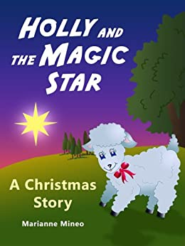 Holly and the Magic Star - A Christmas Story Picture Book for Children (Holly's Adventures 1) by [Mineo, Marianne]