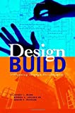 Design-Build: Planning Through Development by Jeffrey L. Beard, Edward C. Wundram, Loulakis, Michael C. (2001) Hardcover