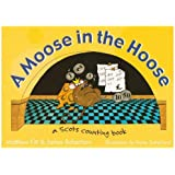 A Moose in the Hoose: A Scots Counting Book (Itchy Coo) by Matthew Fitt, James Robertson (2006) Paperback