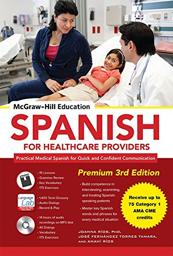 - McGraw-Hill Education Spanish for Healthcare Providers, Premium 3rd Edition
