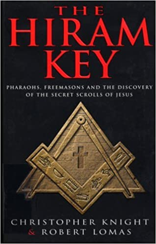 'THE HIRAM KEY: PHAROAHS, FREEMASONS AND THE DISCOVERY OF THE SECRET SCROLLS OF CHRIST' by ROBERT LOMAS' 'CHRISTOPHER KNIGHT (1997-08-01)