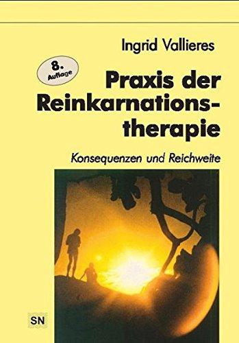 Praxis der Reinkarnation: Konsequenzen und Reichweite