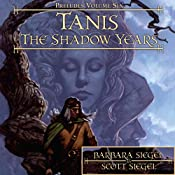 Tanis: The Shadow Years: Dragonlance: Preludes, Book 6 | Barbara Siegel, Scott Siegel