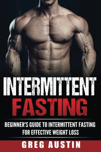 Intermittent Fasting: Beginner's Guide to Intermittent Fasting for Effective Wei