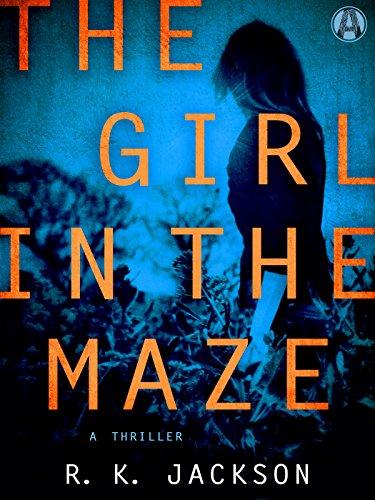 The Girl in the Maze: A Thriller (Martha Covington Book 1)