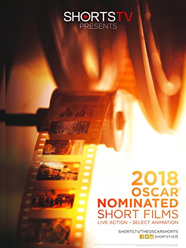 Oscar® Nominated Short Films 2018. Select Animation and Live Action. -