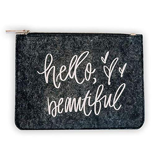 - Hello Beautiful Felt Pouch Cute Gray Motivational Makeup Bag Inspirational Cosmetic Bag Travel Make Up Pouch Toiletry Case with Zippered Pocket for Women and Girls Gift For Her