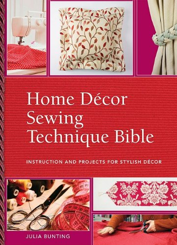 - Home Decor Sewing Technique Bible