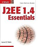 J2EE 1. 4 Essentials, Aaron E. Walsh, 0764526154
