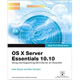 Apple Pro Training Series: OS X Server Essentials 10.10: Using and Supporting OS X Server on Yosemite
